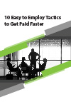 10 Easy to Employ Tactics to Get Paid Faster