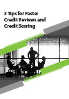 3 Tips for Faster Credit Reviews and Credit Scoring