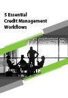 5 Essential Credit Management Workflows