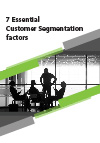 7 Essential Customer Segmentation factors